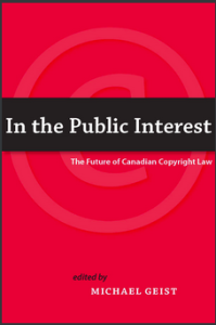 In the Public Interest: The Future of Canadian Copyright Law Published