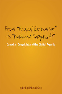 "From ""Radical Extremism"" to ""Balanced Copyright"": Canadian Copyright and the Digital Agenda"
