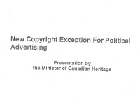 New Copyright Exception for Political Advertising, Presentation by Minister of Canadian Heritage