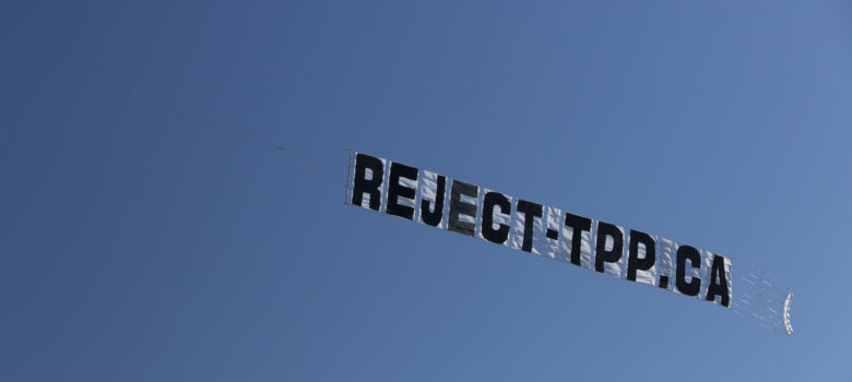 Reject-TPP1 by Leadnow Canada (CC BY-SA 2.0) https://flic.kr/p/HHY8j7