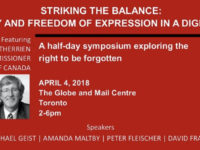 RTBF event http://www.cjf-fjc.ca/j-talks/striking-balance-privacy-and-freedom-expression-digital-age